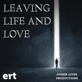 Leaving, Life and Love